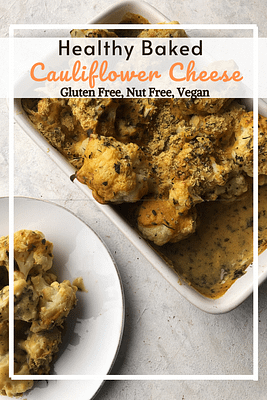 Healthy Baked Cauliflower Cheese (GF,VG, Nut Free)